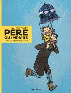 Père ou impairs - 1 - Toute une éducation à faire ! - Seb Piquet