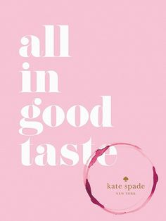 All in Good Taste by Kate Spade New York