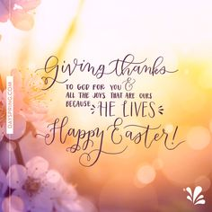 Giving thanks to God for all the joys that are ours because He lives! Easter Prayers, Happy Easter Wishes, Happy Easter Greetings, Easter Poems, Easter Sayings, He Is Risen Quotes, Happy Easter Quotes Jesus Christ, Easter Greetings Messages, Easter Quotes Christian