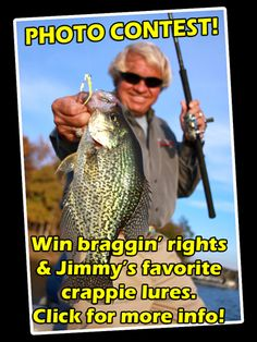 Crappie Photo Contest! Winner gets Jimmy Houston's favorite lures! www.crappienow.com