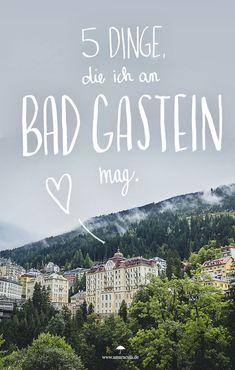 Wandern, Kunst und Urban Exploring - Ein Wochenende in Bad Gastein
