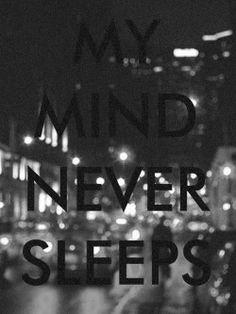 Not even when I'm alseep