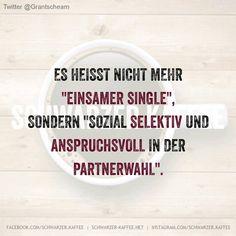 Es heisst nicht mehr Einsamer Single, sondern sozial selektiv und anspruchsvoll in der Partnerwahl. shares