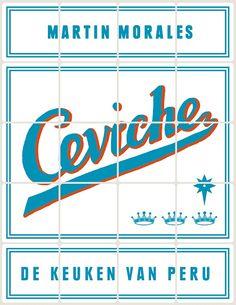 Ceviche: de keuken van Peru, Martin Morales. Het kookboek Ceviche bestaat uit veel en veel meer dan enkel ceviches: Peruaans streetfood, vlees, vis, vega