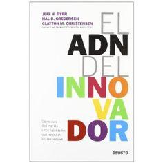 El ADN del innovador por Jeff Dyer, Hal Gregersen & Clayton M. Ideas Principales, Books You Should Read, Reading Lists, Good Books, Innovation, Marketing, My Love, Culture, Products