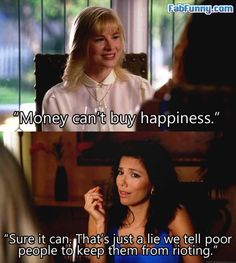 Desperate housewives hahahaha. Gabby is such a brat, but it's hilarious.