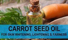 Use Carrot Seed Oil for Skin Lightening