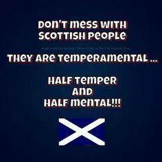Dont mess with scottish people. They are tempermental. So very true! Scotch, Glasgow, Edinburgh, Scottish Quotes, Irish Quotes, Campbell Clan, Scottish People, Scottish Women, England