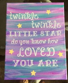 A personal favorite from my Etsy shop https://www.etsy.com/listing/502172174/twinkle-twinkle-little-star-canvas-11x14