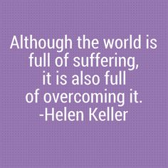 :: Helen Keller quote :: What's unacceptable and unconscionable is when government doesn't commit resources to overcome suffering and instead hands out perks to the wealthy.
