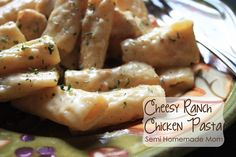 Cheesy Ranch Chicken Pasta    Semi Homemade Mom: Recipes Chicken