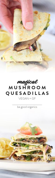 Magical Mushroom Quesadillas - Be Good Organics