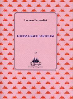 Luciano Bernardini - Louisa Grace Bartolini - Via del Vento Edizioni