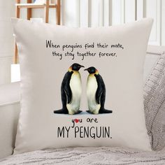 Where penguins find their mate, they stay together forever. You are my penguin. cushion cover / Gift for her, wife, girlfriend for Birthday Keep Calm And Love, Just Love, True Love, Penguin Love Quotes, Penguin Tattoo, Cute Words, Cute Penguins, Together Forever, New Home Gifts