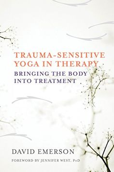 Trauma-Sensitive Yoga in Therapy: Bringing the Body into Treatment by David Emerson http://www.amazon.com/dp/0393709507/ref=cm_sw_r_pi_dp_SYPnvb17ADFS2