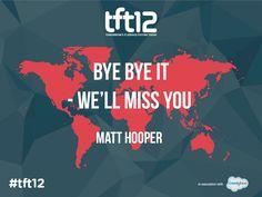 Presentation: Bye Bye IT, we'll miss you!