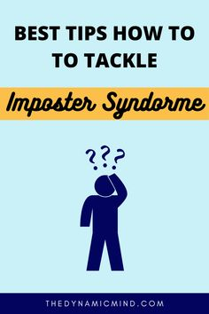 Follow 7 simple tips on how to tackle imposter syndrome - read the full blog @thedynamicmind. Join our free mailing list to get exclusive updates and learn how to become better yourself, improve your professional career, have a positive mindset and get inspirational quotes to support a happiness and positivity. #beautiful #imposter #impostersyndromequotes #howto #best #besttips