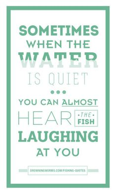 Laughing - Fishing Quote