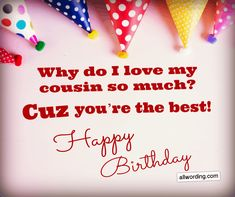 Happy Birthday Wishes Cousin, How To Wish Birthday, Short Birthday Wishes, Beautiful Birthday Wishes, Funny Happy Birthday Images, Cousin Birthday, Happy Birthday Flower, Birthday Wishes For Myself, Happy 40th Birthday