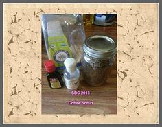 Great idea for Mother's Day!  ✽☆ .. SHARE ¸.••.¸ SHARE ¸.••.¸ SHARE .. ☆✽  heart emoticon Easy Home made Coffee Scrub heart emoticon  Coffee is said to help reduce the appearance of cellulite  1 16oz mason jar (can use smaller if you wish) Peppermint extract Ground coffee vitamin E oil Pure Cane Sugar  I make this in a large amount, and fill more than one jar. If you are making one jar at a time..you can fill the jar 3/4 of the way full with sugar, ad about 1/4 cup coffee grounds......
