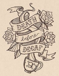 "Death Before Decaf design (UT7311) from UrbanThreads.com 4.84""w x 6.30""h 14 January 2014"