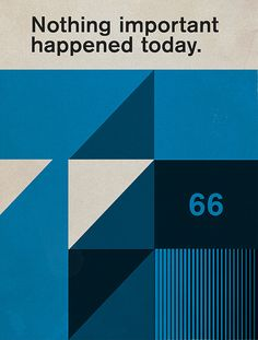Nothing Important Happened Today #Poster #Design / by Vector Hugo