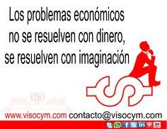 Los problemas económicos no se resuelven con dinero, se resuelven con imaginación #visocym