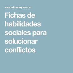 Fichas de habilidades sociales para solucionar conflictos Socialism, Conflict Resolution, Social Skills, Make Friends, Index Cards, Tips