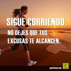 Sé más rápida que tus excusas...