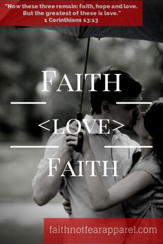 """A Faith Not Fear Apparel tshirt was inspired by this beautiful scripture: """"And now these three remain: faith, hope and love. But the greatest of these is love."""" 1 Corinthians 13:13  http://faithnotfearapparel.com/products/hope-faith-love-t-shirt"""