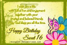 Happy Sweet 16 Birthday Wishes http://www.happybirthdaywishesonline.com/