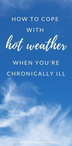 How To Cope With Hot Weather When You're Chronically Ill Chronic Fatigue Syndrome, Chronic Illness, Chronic Pain, Fatigue Symptoms, Heat Rash, Mental Health Problems, Autoimmune Disease, Crohn's Disease, Invisible Illness
