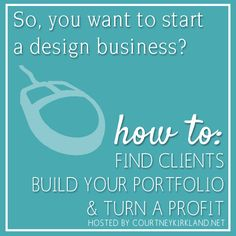 Part Three of a series on how to build and grow a Graphic/Blog Design Business hosted by courtneykirkland.net