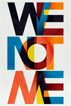 We Not Me  #quotes
