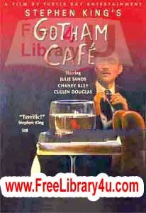Free Download Gotham Cafe By Stephen King Read Online Gotham Cafe Novel By Stephen King free download in PDF. Free download urdu novel in pdf.