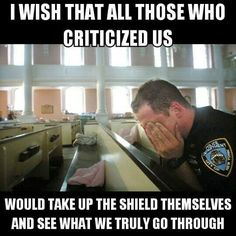 Try Doing What They Do, Before You Criticize Law Enforcement Officers...