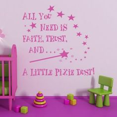 All You Need Is Faith Trust and a Little Pixie Dust Wall Art Sticker - Girl - Baby & Nursery - Kids & Children