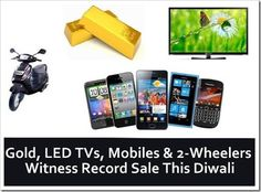 Gold, LED TVs, Mobiles 2-Wheelers Witness Record Sale This #Diwali