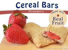 ere's another substitution for you! Change out the cereal bars in your pantry (with Red 40)  for our homemade version!  Strawberries are in season, but you could try other real fruit as well!