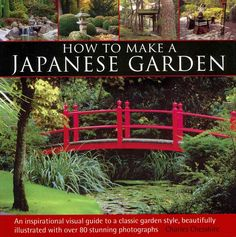 How To Make A Japanese Garden: An Inspirational Visual Guide To A Classic  Garden Style