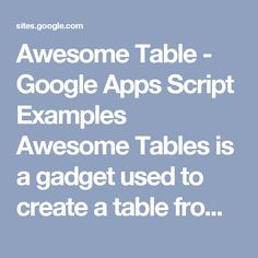 awesome table google apps script examples awesome tables is a gadget used to create a