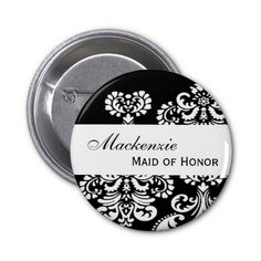 MAID OF HONOR Pin Button Black and White Damask