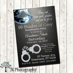 Check out this item in my Etsy shop https://www.etsy.com/listing/220670248/50-shades-of-grey-bachelorette-invites
