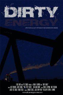 Dirty Energy Movie Release on 22nd Jan 2013, Genere : Documentary , News, Cast: George Barisich, Margaret Curole, Kevin Curole, Riki Ott