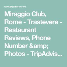 Miraggio Club, Rome - Trastevere - Restaurant Reviews, Phone Number & Photos - TripAdvisor