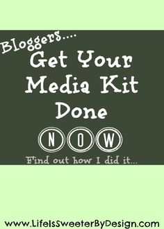 Get Your Media Kit Done Now - Life is Sweeter By Design