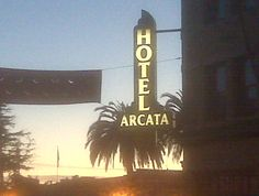 Where I live -- Hotel Arcata, on the Arcata Plaza -- I went to more than one bachelorette party that started and/or ended here...  Arcata, California
