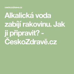Alkalická voda zabíjí rakovinu. Jak ji připravit? - ČeskoZdravě.cz