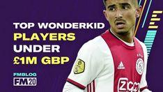 FM20 - Top Wonderkids Under £1M