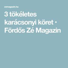 3 tökéletes karácsonyi köret • Fördős Zé Magazin